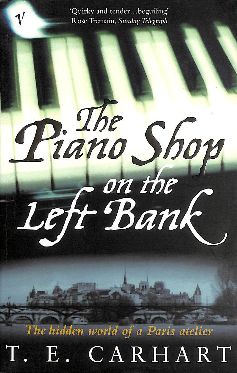 Image for The Piano Shop On The Left Bank: The Hidden World of a Paris Atelier