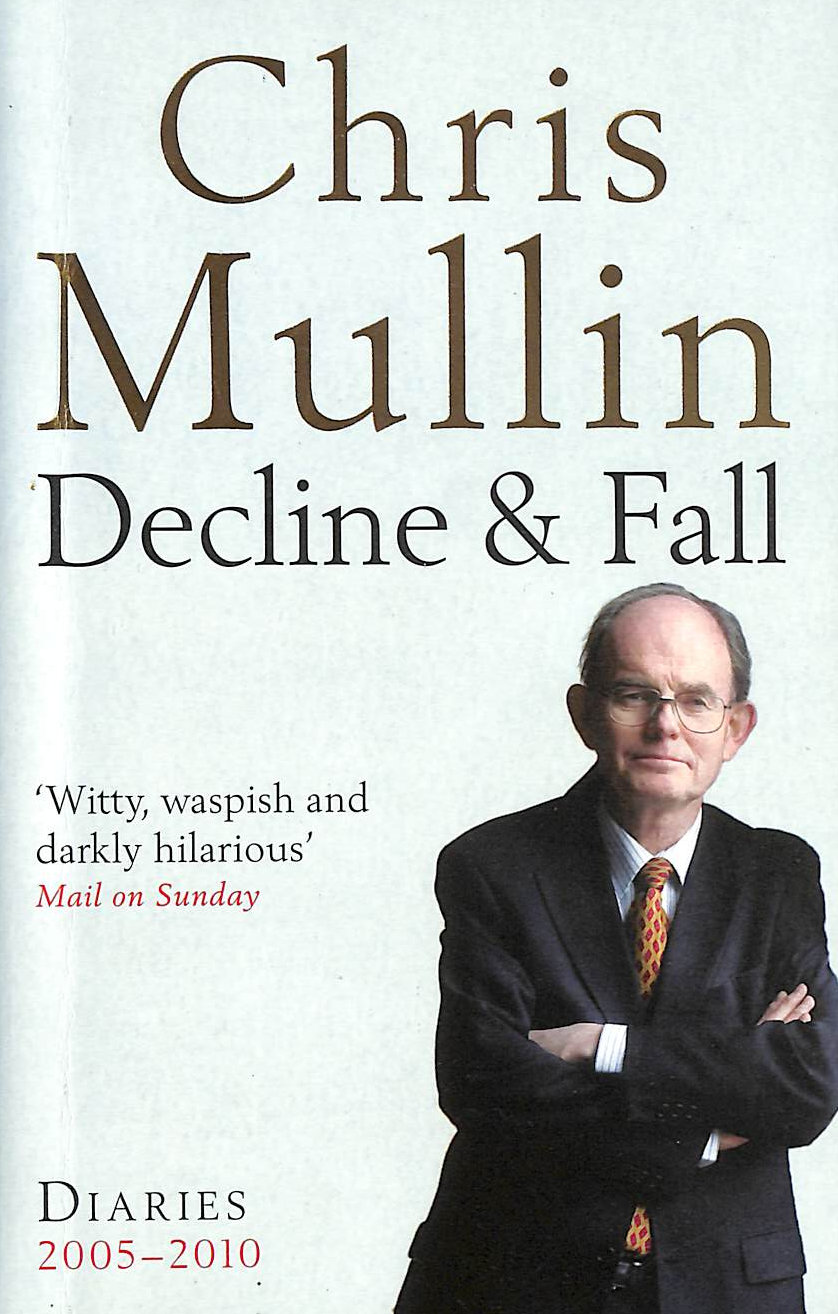 Image for Decline and Fall: Diaries 2005-2010