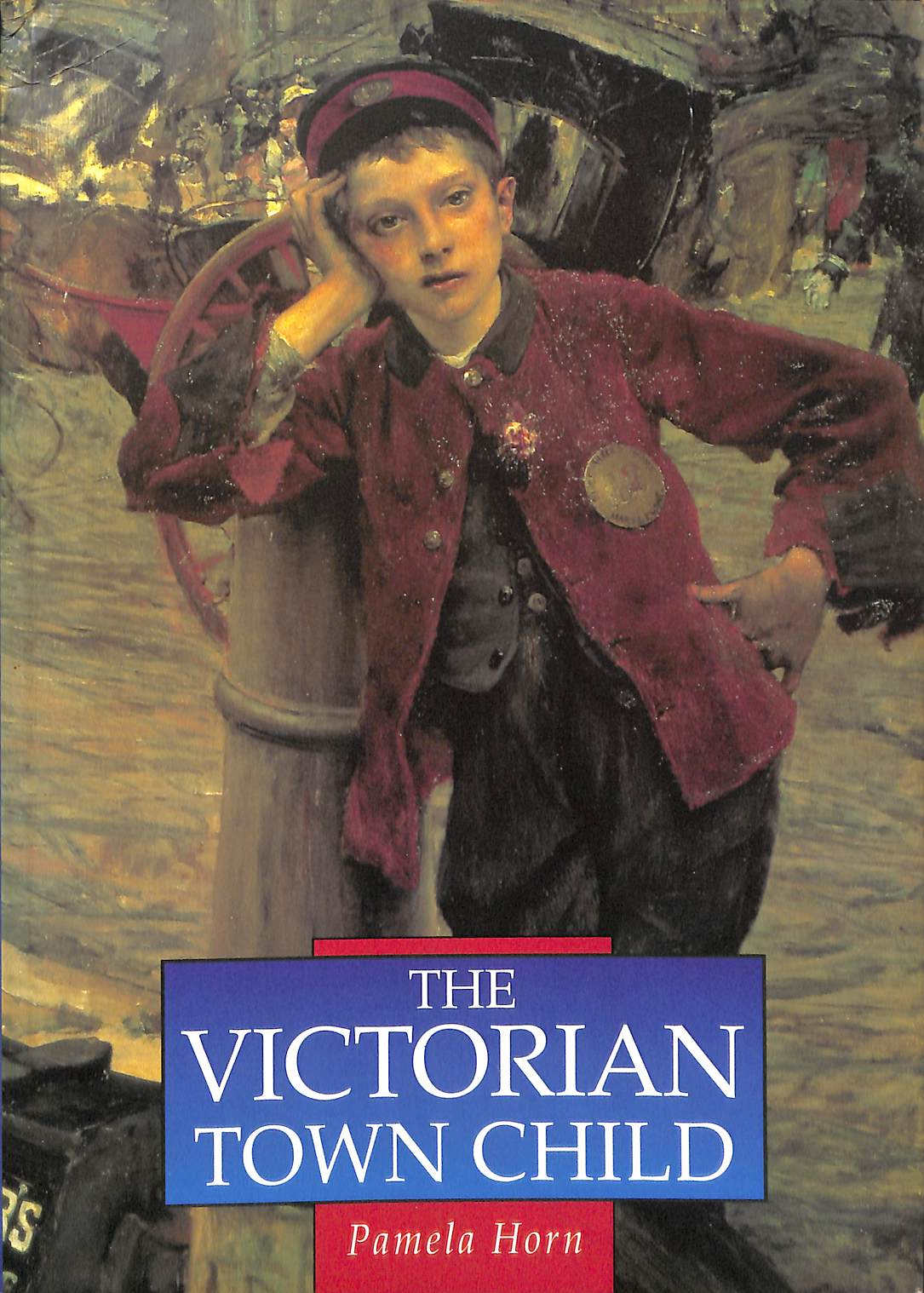HORN, PAMELA - The Victorian Town Child (Illustrated History Paperbacks)
