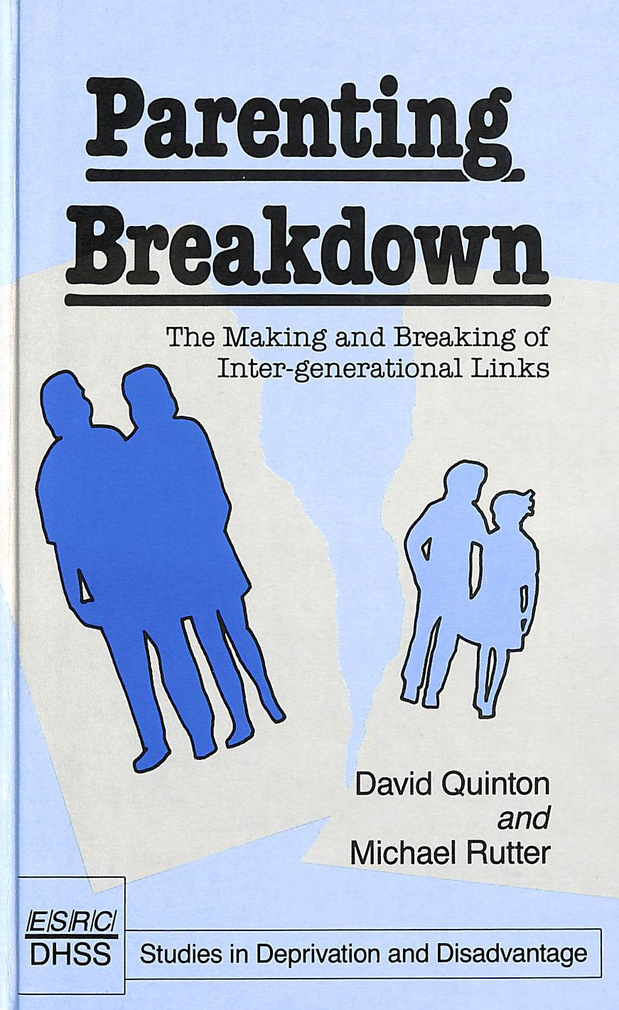 Image for Parenting Breakdown: Making and Breaking of Intergenerational Links (Studies in Deprivation and Disadvantage)