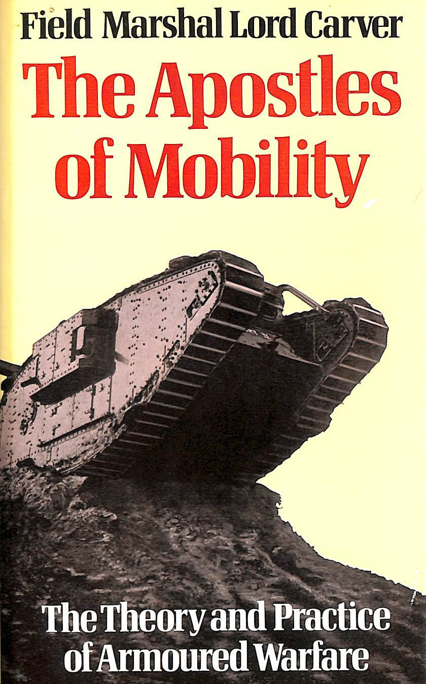 Image for Apostles of Mobility: Theory and Practice of Armoured Warfare (The Lees Knowles lectures)