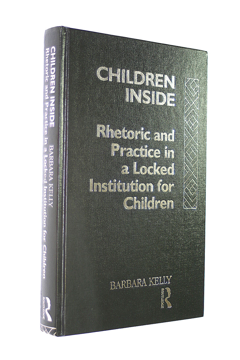 Image for Children Inside: Rhetoric and Practice in a Locked Institution for Children