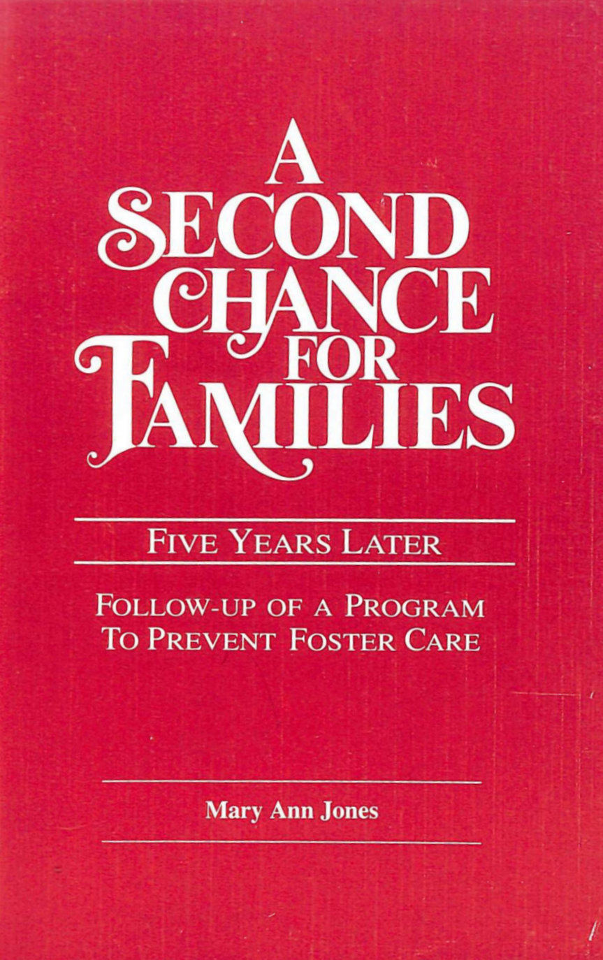 Image for A Second Chance for Families: 5 Years Later Follow Up of a Program to Prevent Foster Care