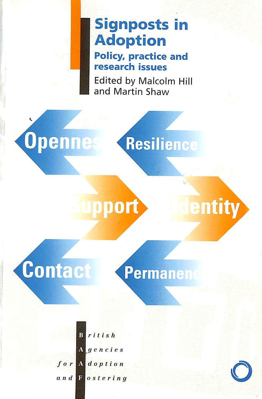 Signposts in Adoption: Policy, Practice and Research Issues