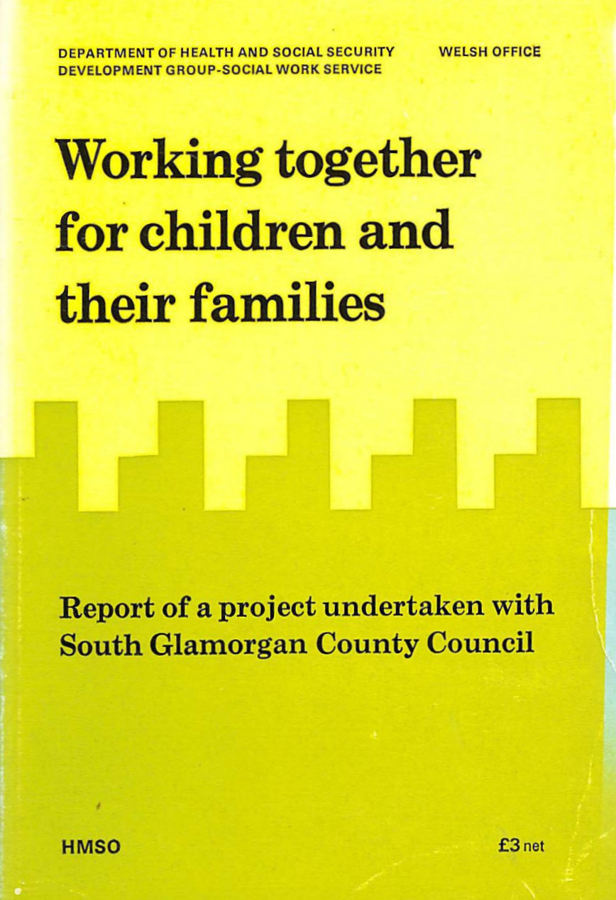 Working Together for Children and Their Families: Report of a Project Undertaken with South Glamorgan County Council