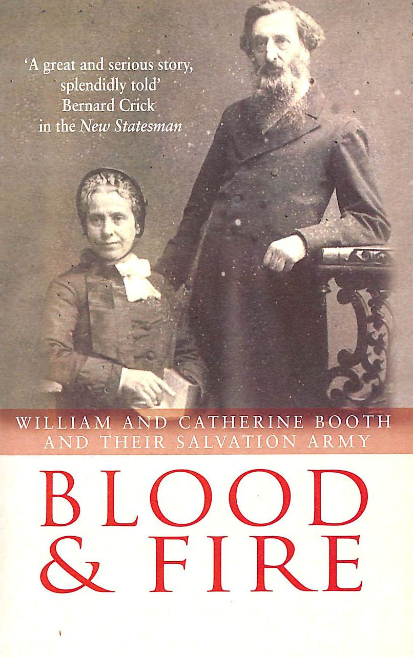 Image for Blood And Fire: William and Catherine Booth and the Salvation Army
