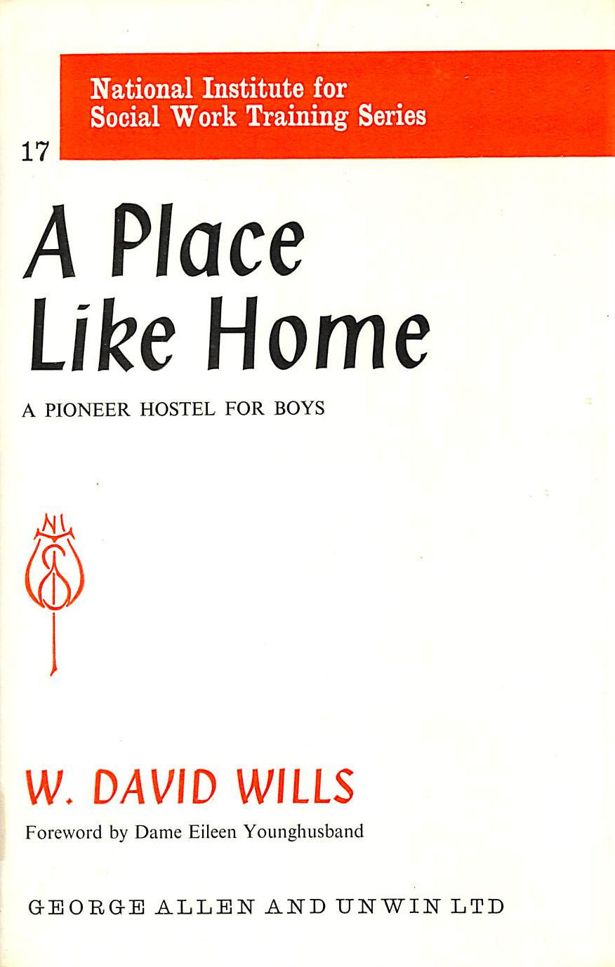 Image for Place Like Home: A Pioneer Hostel for Boys (National Institute Social Services Library)