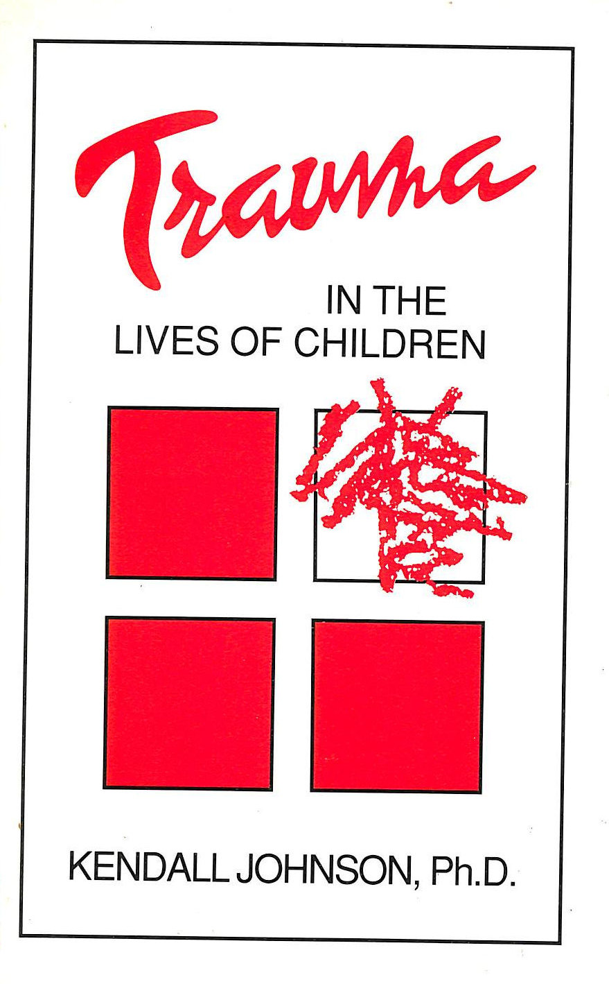 Image for Trauma in the Lives of Children