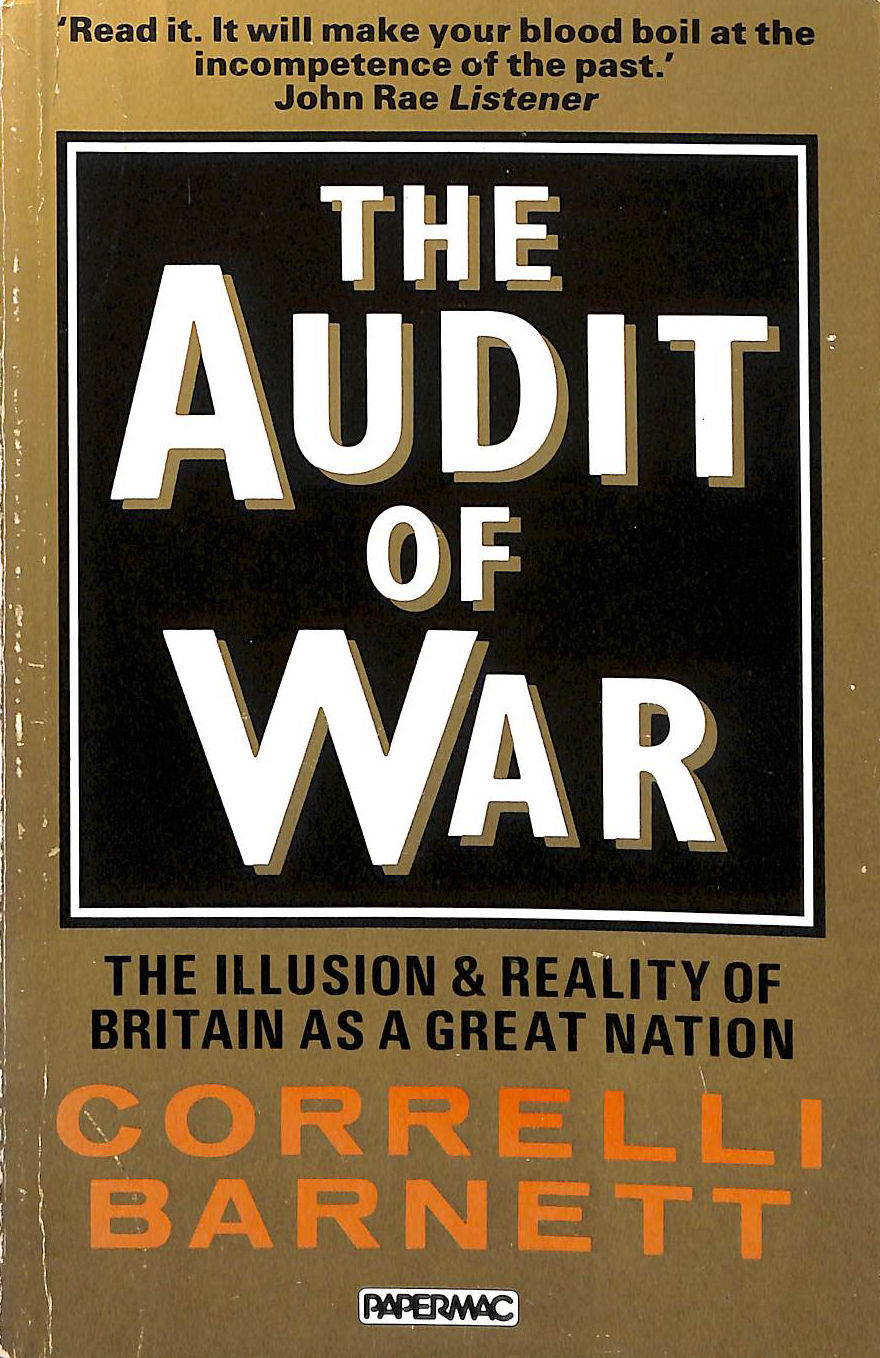 Image for The Audit of War: The Illusion and Reality of Britain as a Great Nation: The Illusion and Reality of Britain as a Great Nation