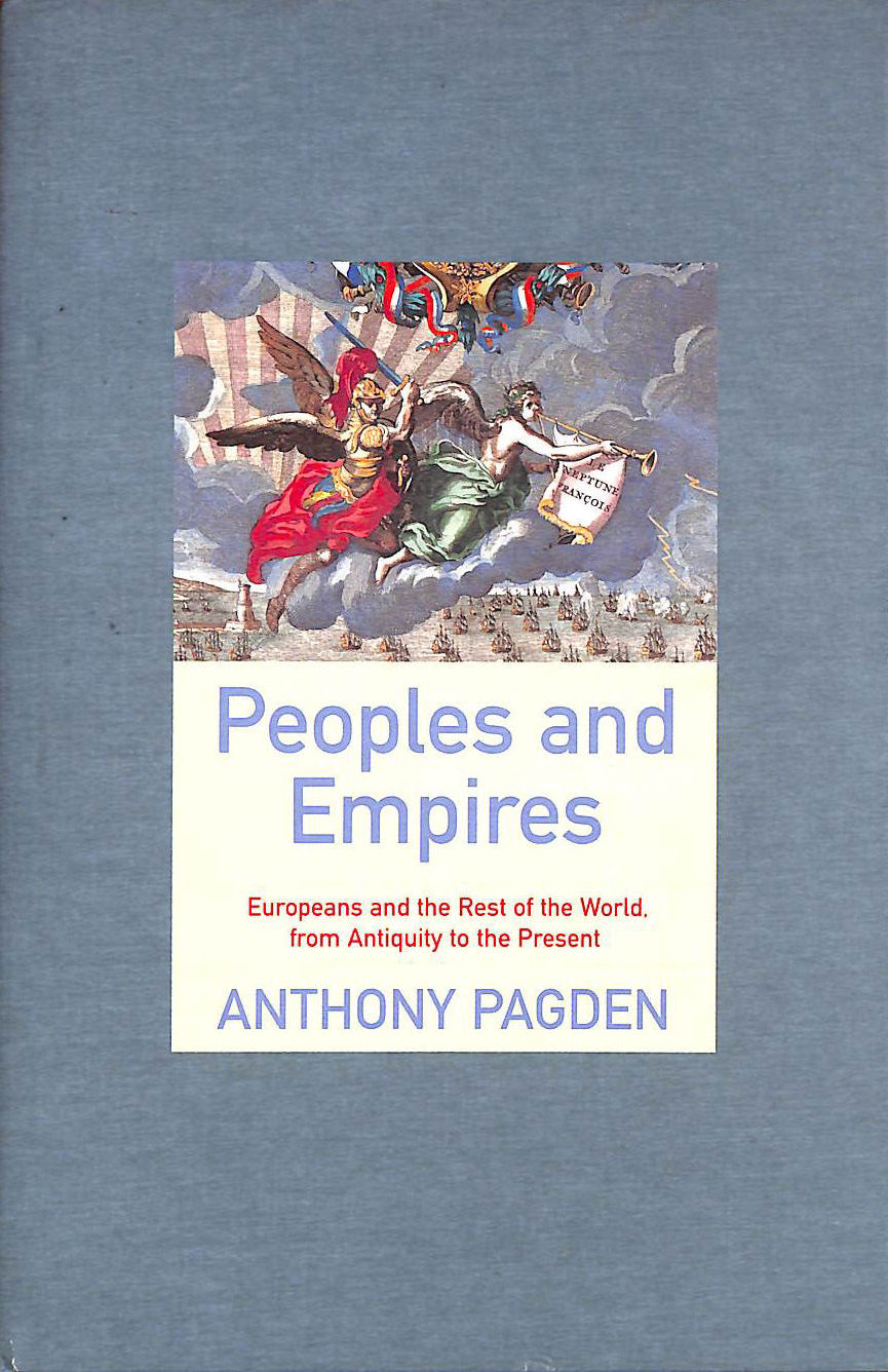 Image for Peoples and Empires: Europeans and the Rest of the World, from Antiquity to the Present (Universal History)