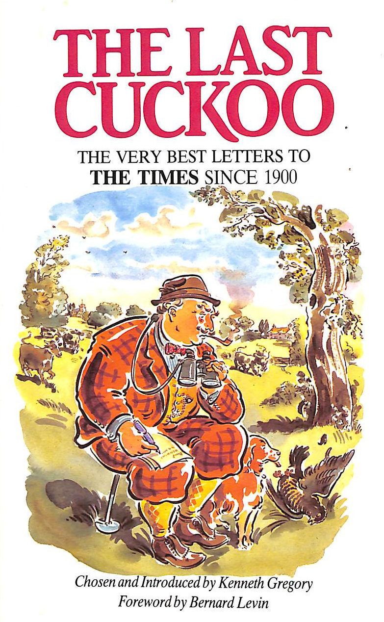 Image for The Last Cuckoo: Very Best Letters to The Times Since 1900