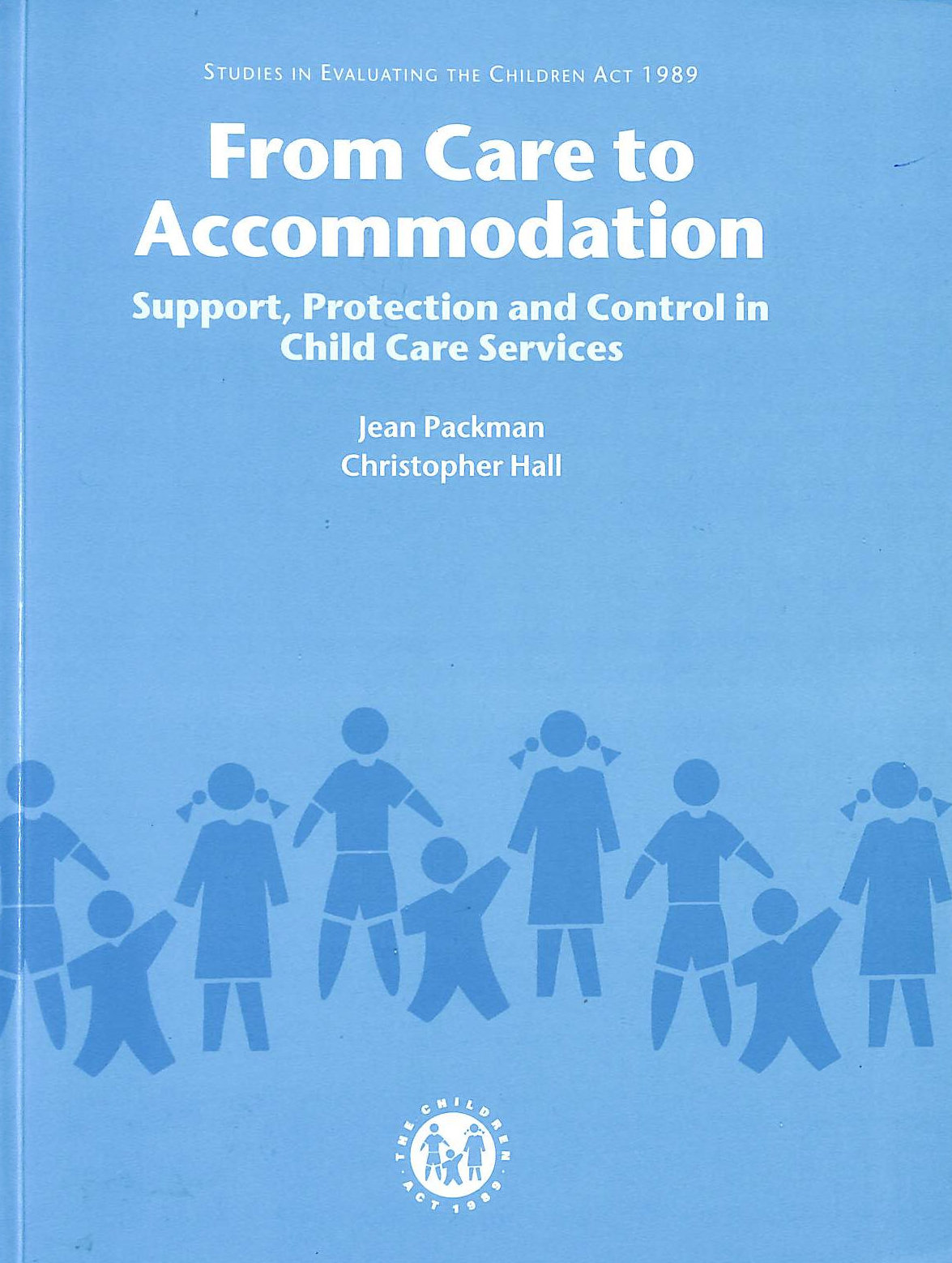 Image for From Care to Accommodation: Support, Protection and Control in Child Care Services (Studies in Evaluating the Children Act 1989)