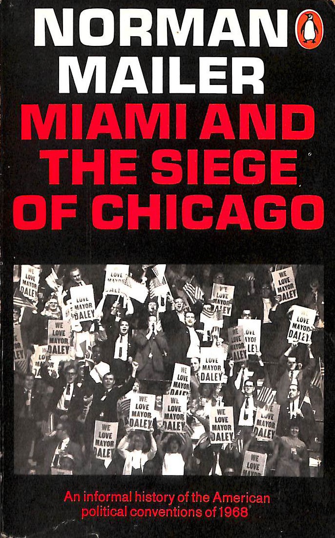 Image for Miami and the Siege of Chicago: An Informal History of the American Political Conventions of 1968