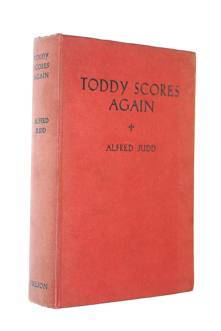 Image for Toddy scores again: Being the school adventures of no ordinary boy