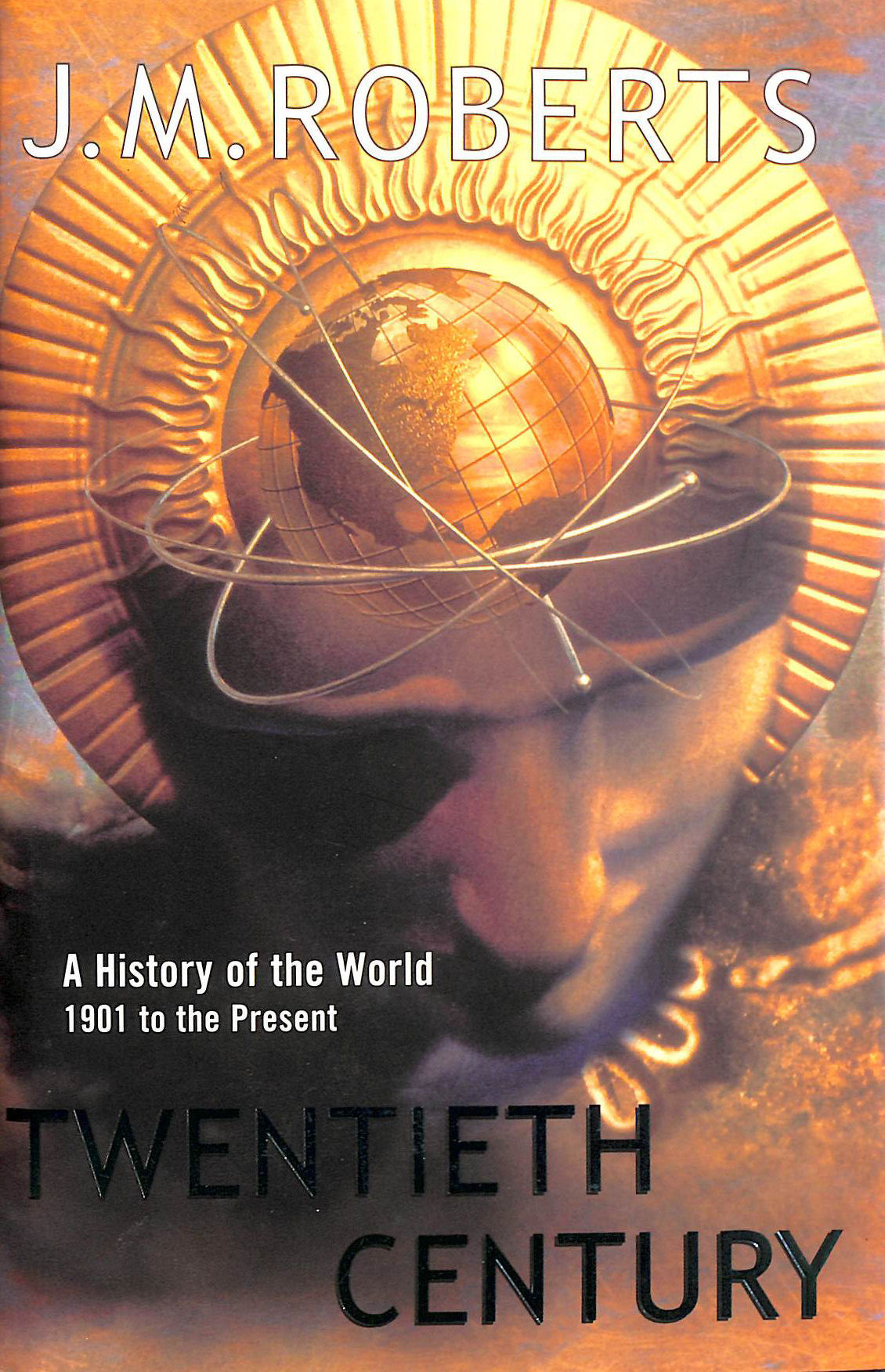 Image for Twentieth Century: The History of the World,1901 to the Present: A History of the World from 1901 to the Present (Allen Lane History)