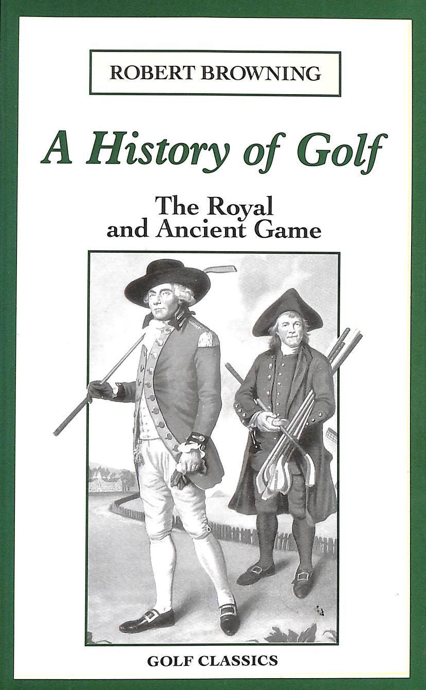 Image for A History of Golf: The Royal and Ancient Game