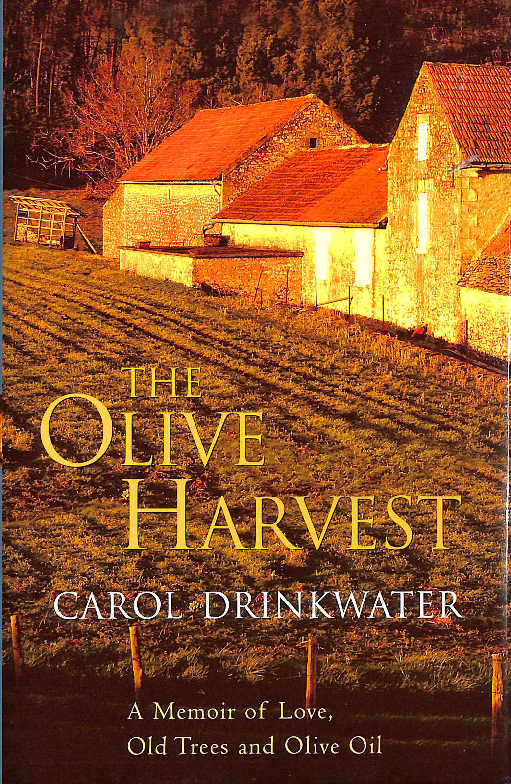 Image for The Olive Harvest: A Memoir of Love, Old Trees, and Olive Oil