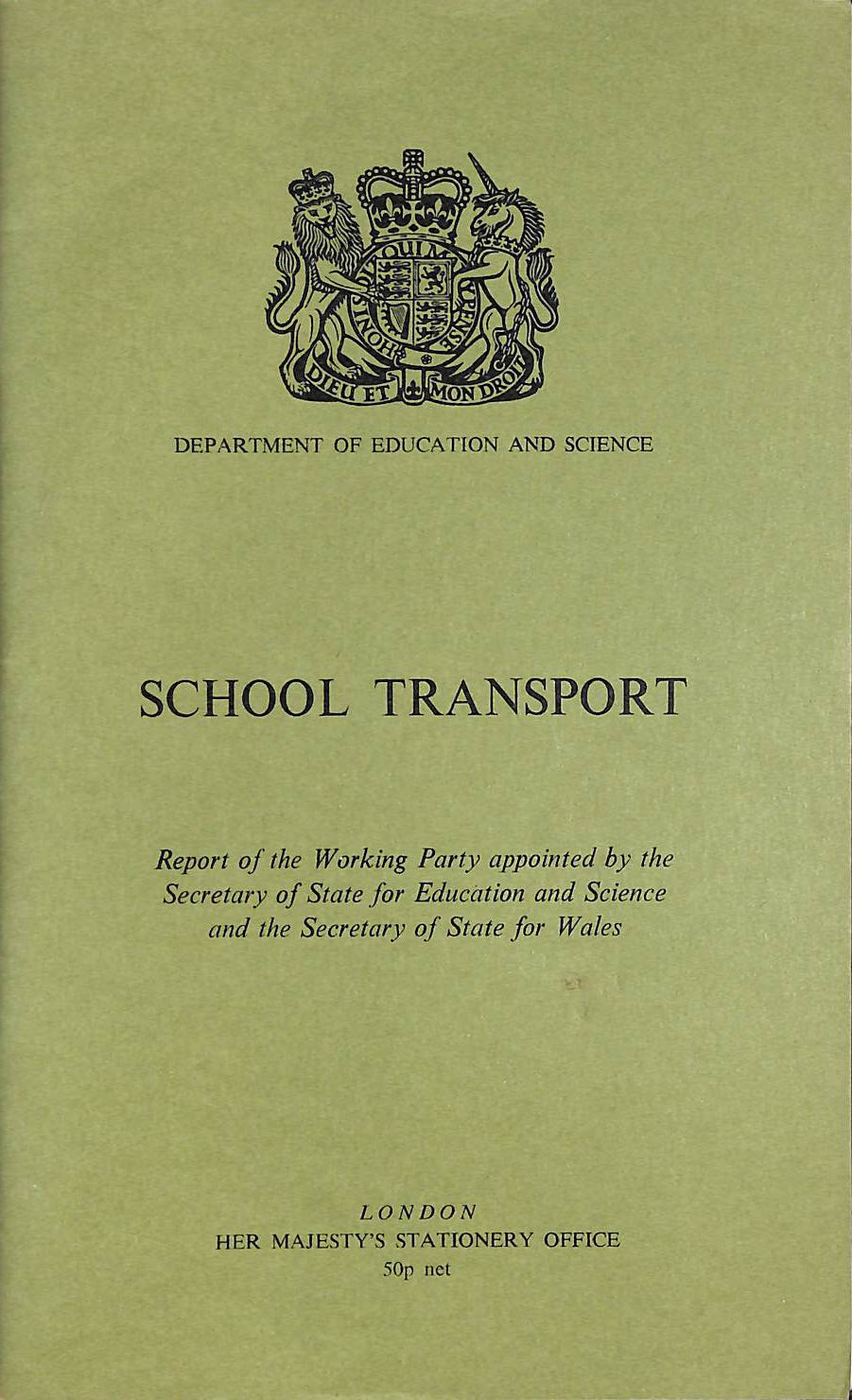 Image for School transport: Report of the Working Party appointed by the Secretary of State for Education and Science and the Secretary of State for Wales