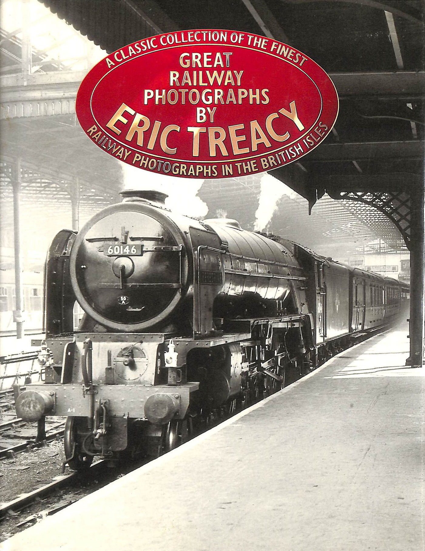 Image for Great Railway Photographs: A Classic Collection of the Finest Railway Photographs in the British Isles