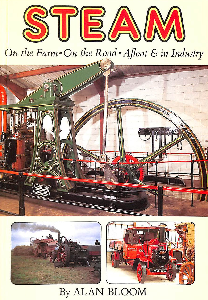 Image for Steam on the Farm, on the Road, Afloat and in Industry