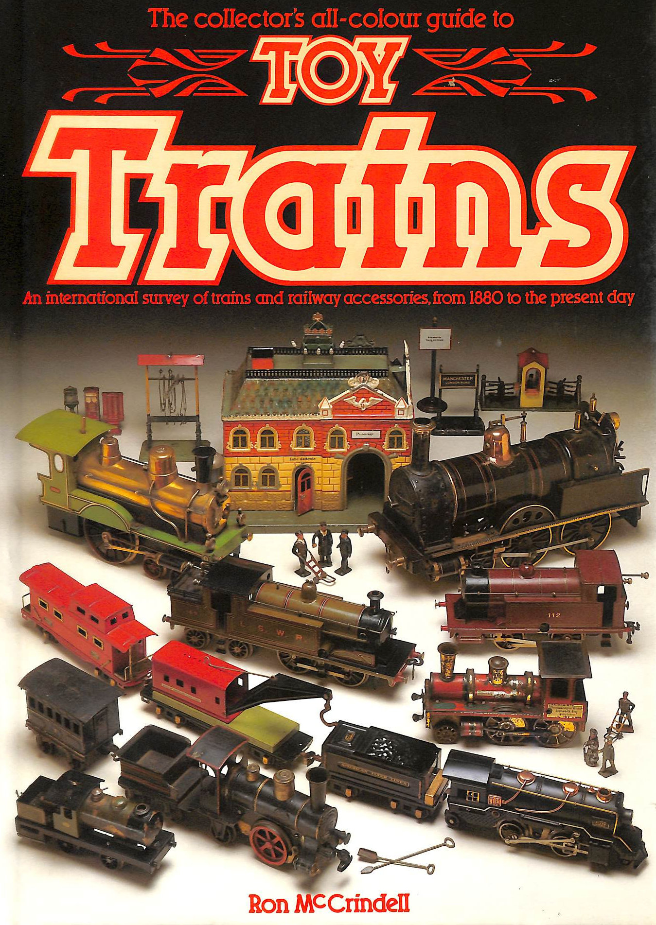 Image for Toy Trains: An International Survey of Trains and Railway Accessories, from 1880 to the Present Day (Collector's All Colour Guides)