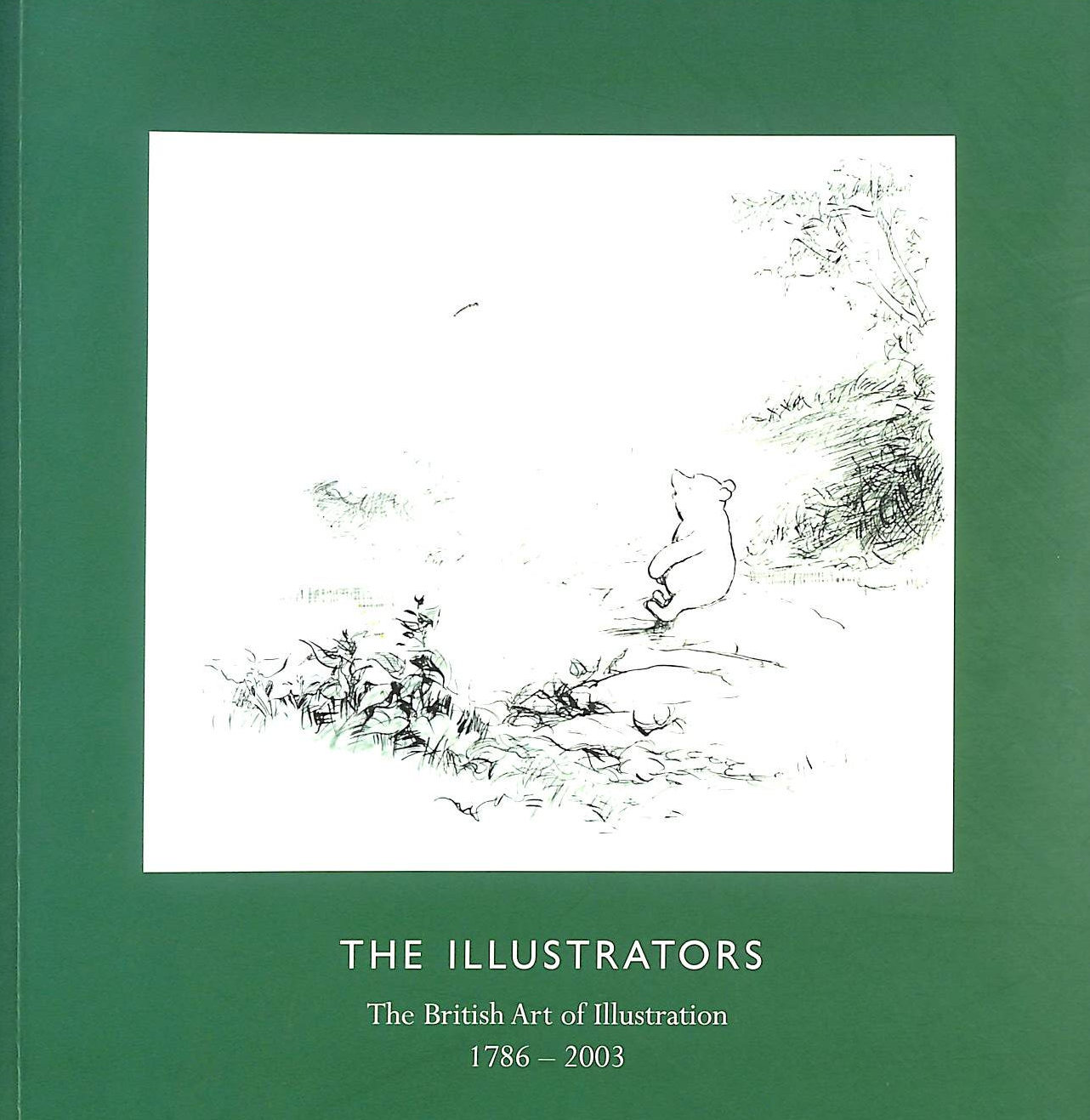 Image for The Illustrators: The British Art of Illustration (1786-2003)