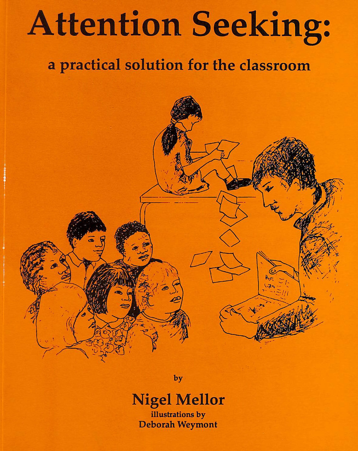 Image for Attention Seeking: A Practical Solution for the Classroom (Lucky Duck Books)
