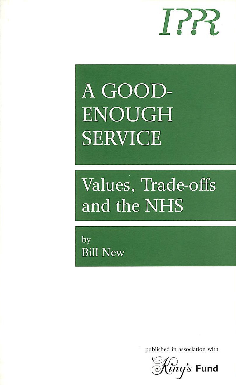 Image for Good-enough Service: Values, Trade-offs and the NHS