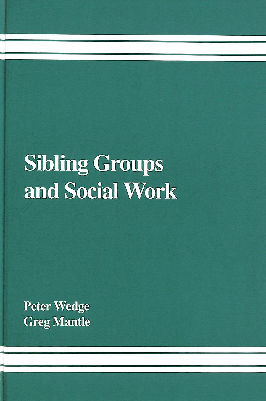 Image for Sibling Groups and Social Work: A Study of Children Referred for Permanent Substitute Family Placement