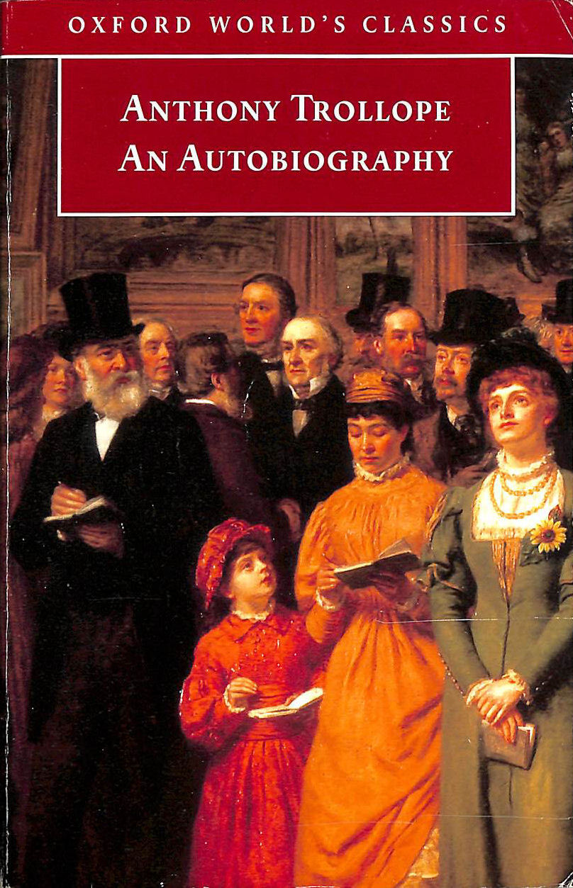Image for Anthony Trollope: An Autobiography (Oxford World's Classics)