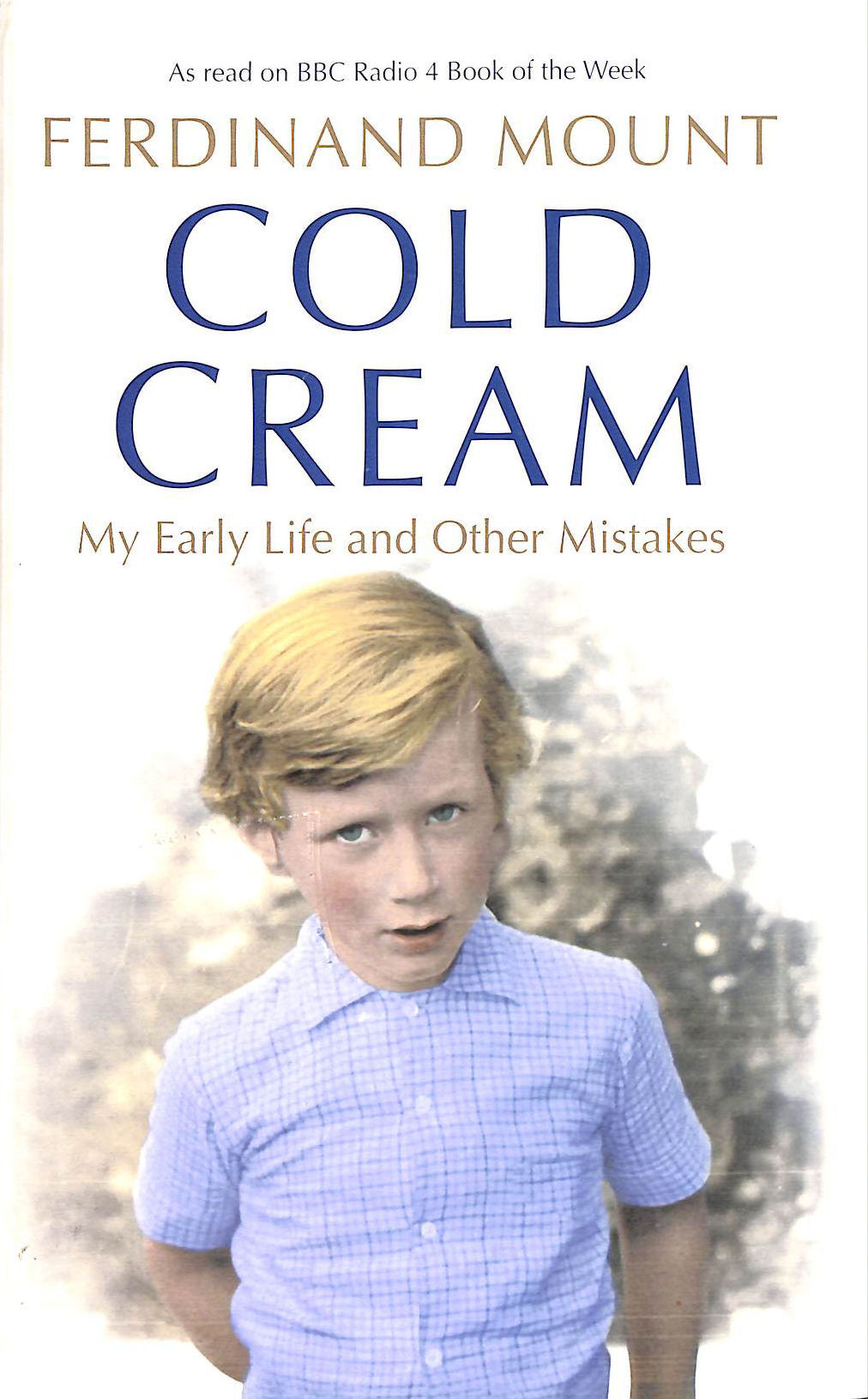 Image for Cold Cream: My Early Life and Other Mistakes