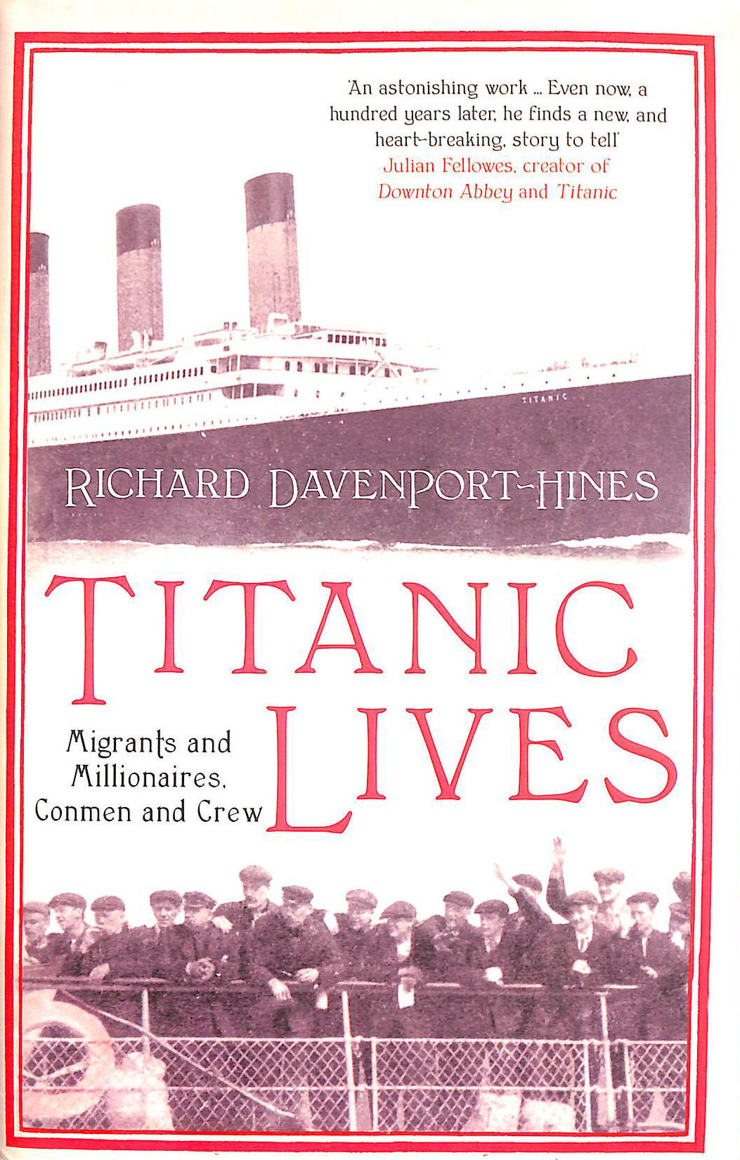Image for Titanic Lives: Migrants and Millionaires, Conmen and Crew