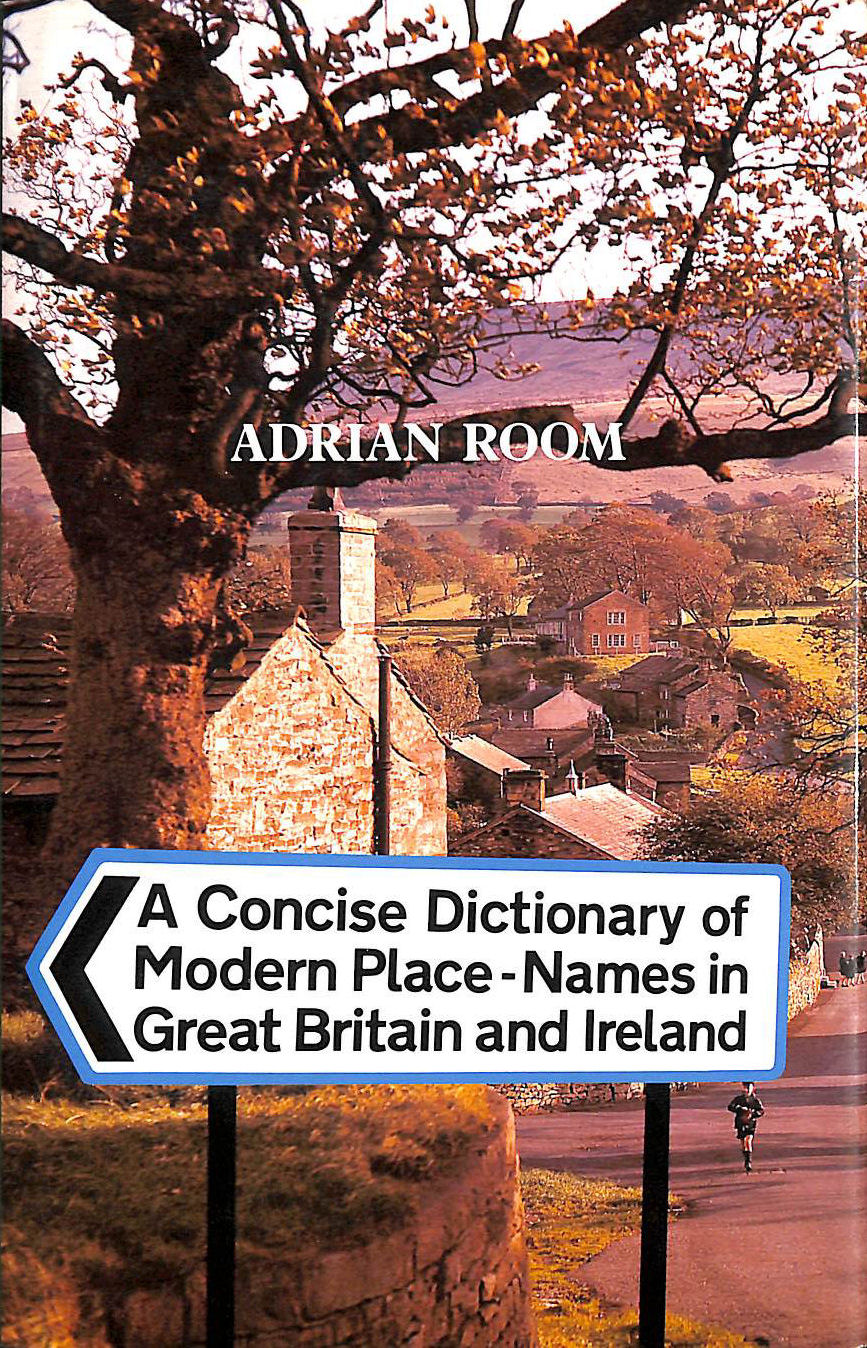 Image for A Concise Dictionary of Modern Place Names in Great Britain and Ireland