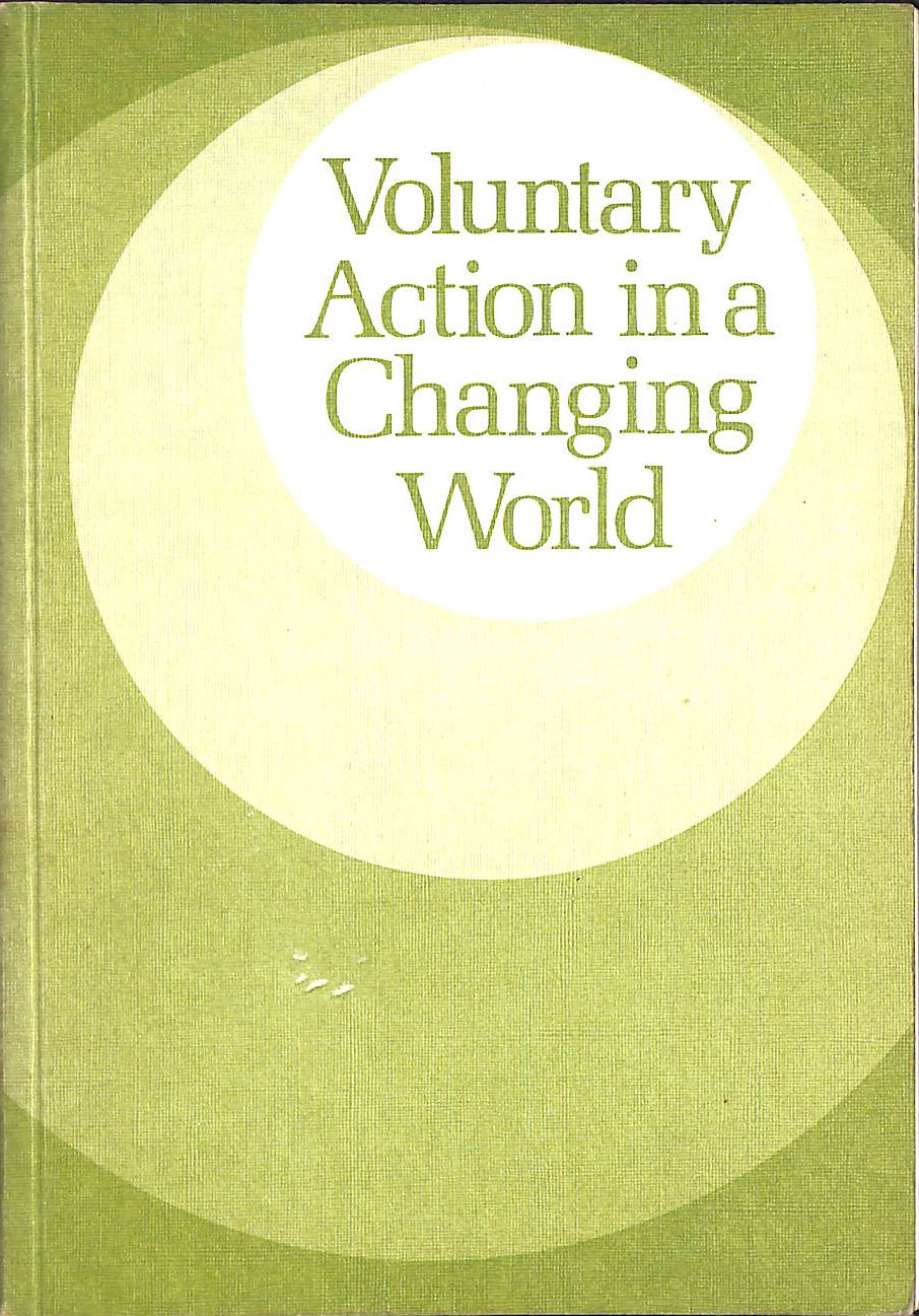 Image for Voluntary Action in a Changing World: A Study