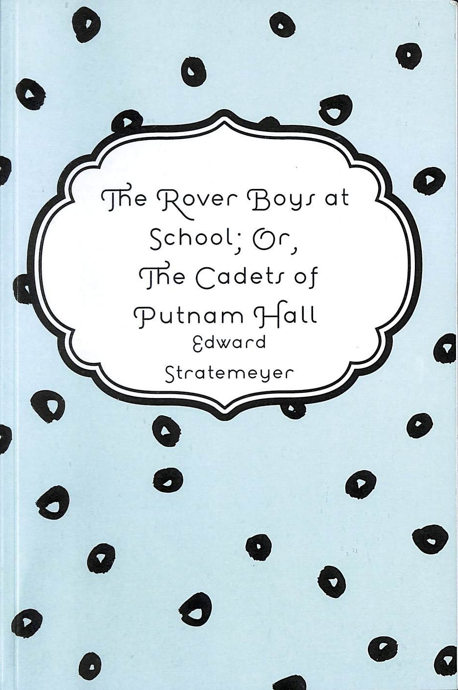 Image for The Rover Boys at School; Or, The Cadets of Putnam Hall