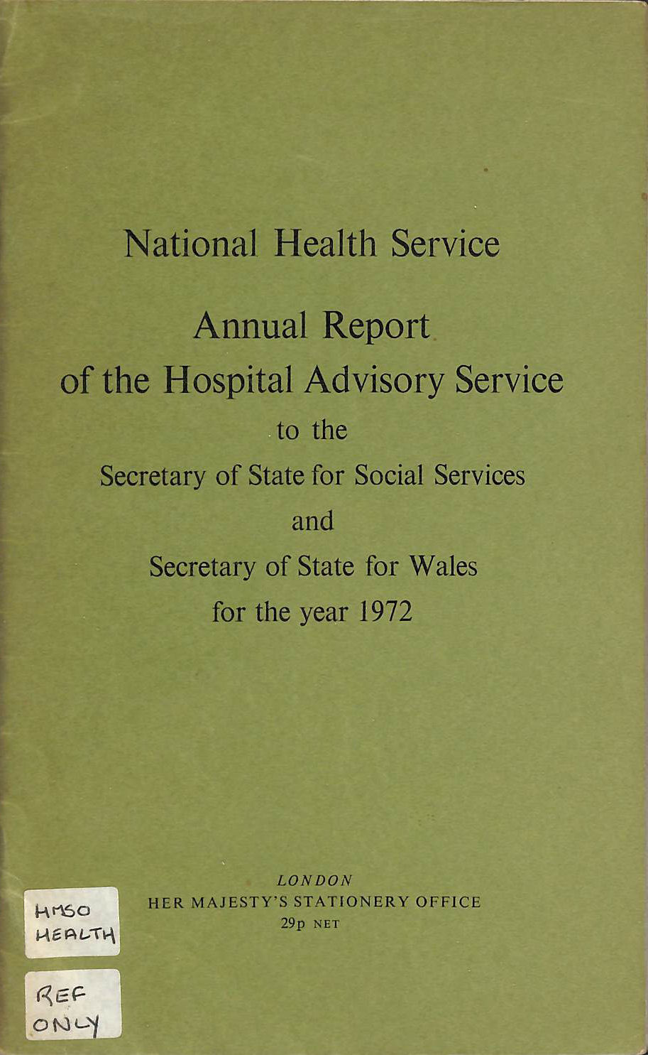 Image for Annual Report of the Hospital Advisory Service to the Secretary of State for Social Services and Secretary of State for Wales for the year 1972