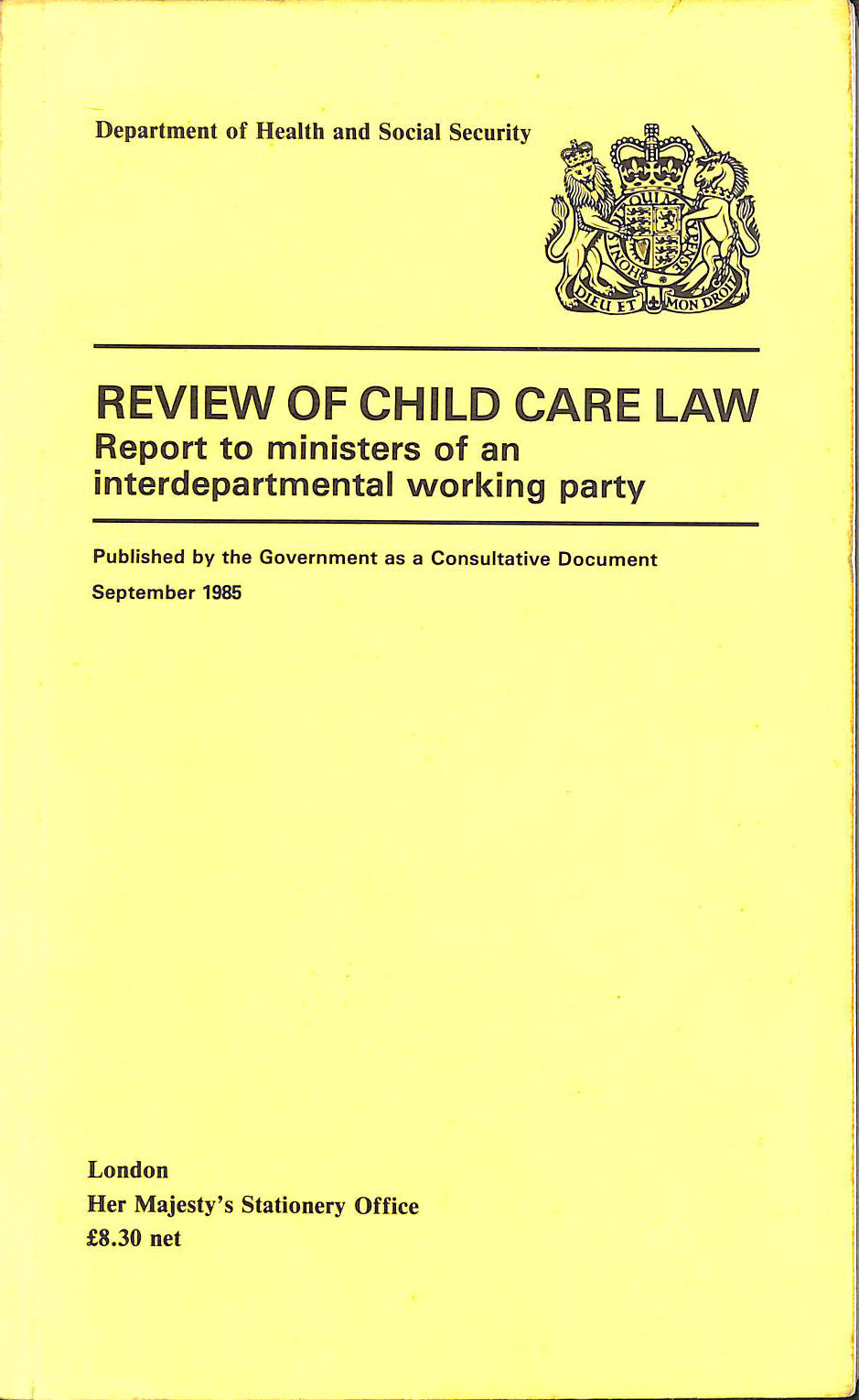 Image for Review of Child Care Law: Report to Ministers of an Interdepartmental Working Party