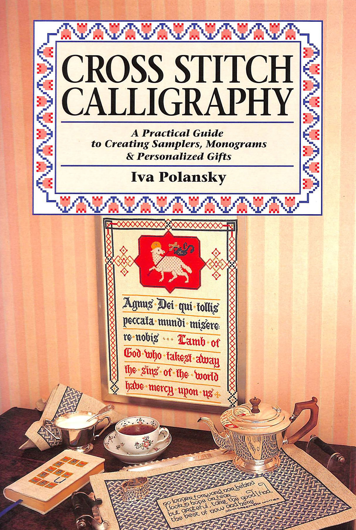 Image for Cross Stitch Calligraphy: A Practical Guide to Creating Samplers, Monograms and Personalized Gifts