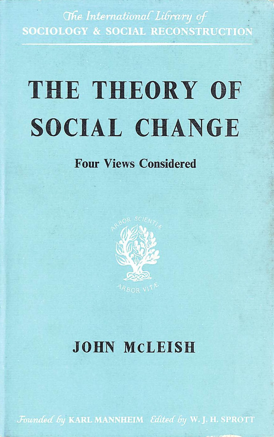 Image for The Theory of Social Change: Four Views Considered (International Library of Sociology and Social Reconstruction)