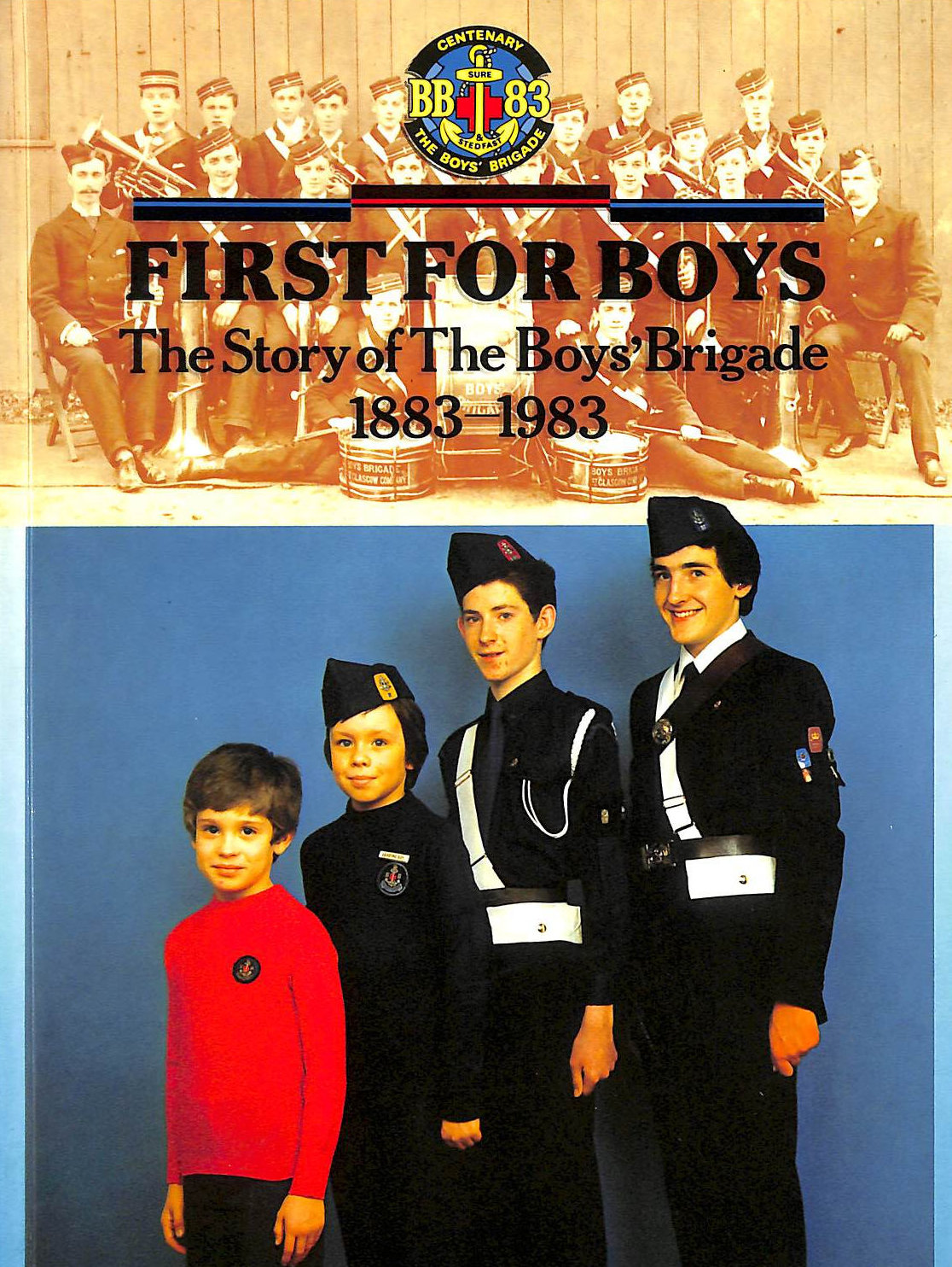 Image for First for Boys: Story of the Boys' Brigade, 1883-1983