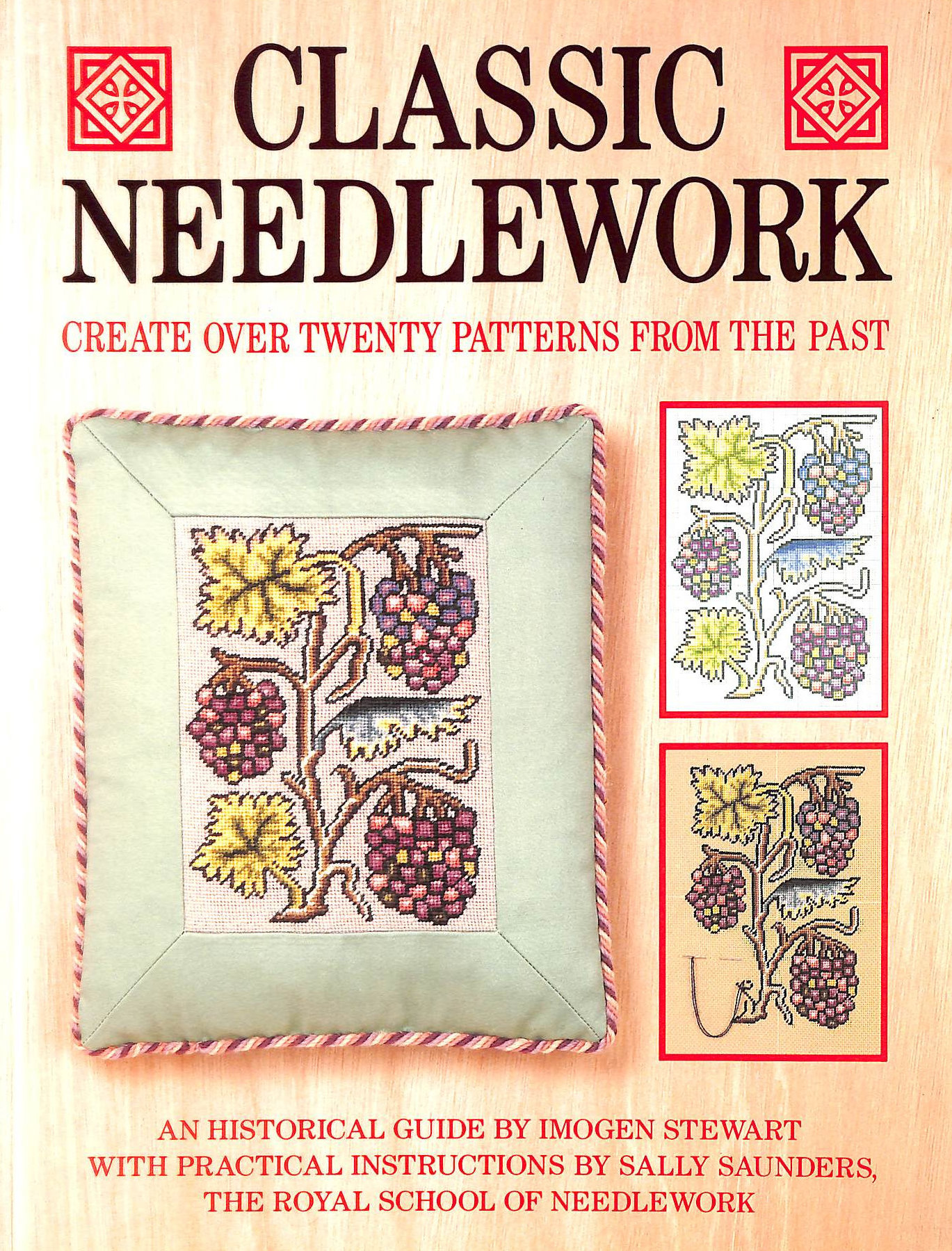 Image for Classic needlework: Create over twenty patterns from the past