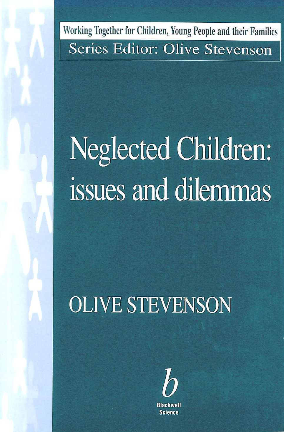 Image for Neglected Children: Issues and Dilemmas (Working Together For Children, Young People And Their Families)