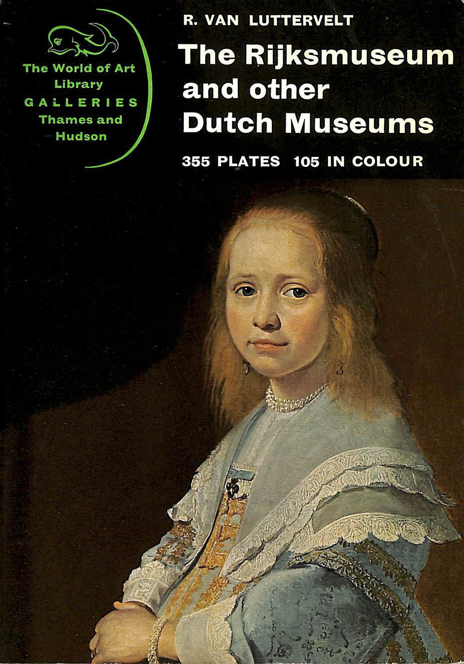 Image for The Rijksmuseum and other Dutch museums (World of art library, galleries series)