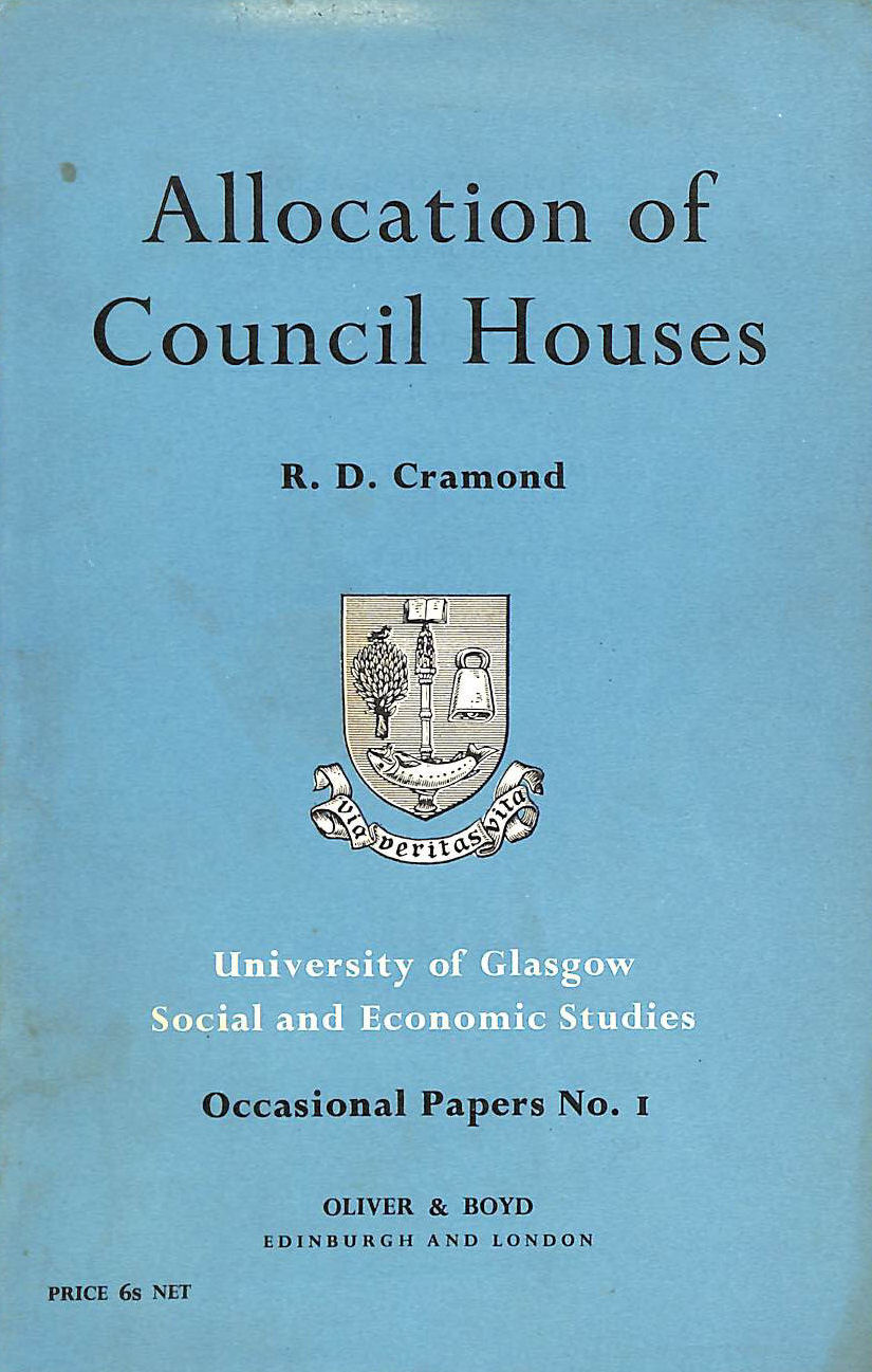 Image for Allocation of council houses;: A report of a survey of methods of allocation of tenancies by local authorities in Scotland (University of Glasgow social and economic studies. Occasional papers, no. 1)