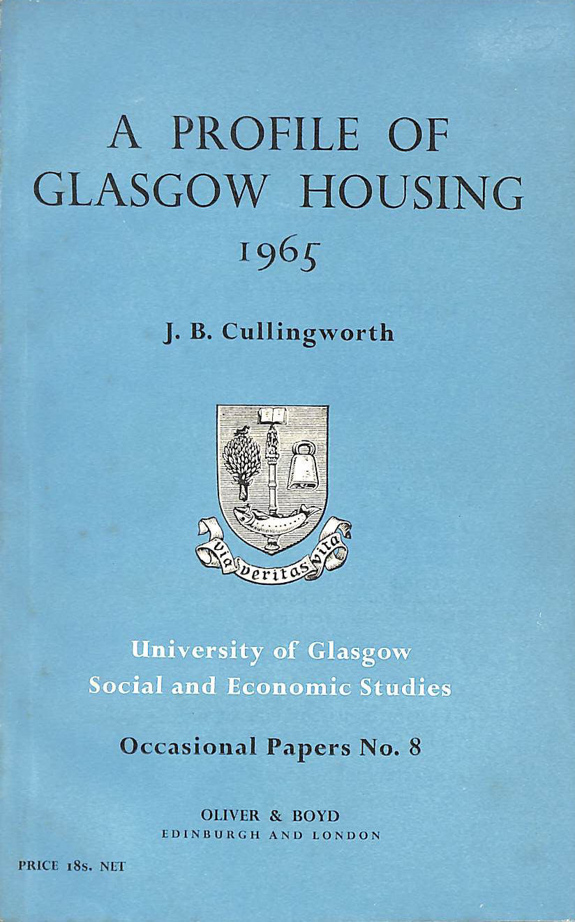 Image for A profile of Glasgow housing, 1965 (University of Glasgow. Social and Economic studies. Occasional papers; no.8)
