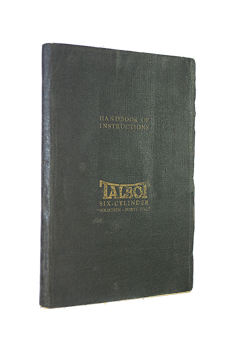 Image for The Invincible Talbot Six-Cylinder Fourteen-Forty-Five Handbook of Instructions
