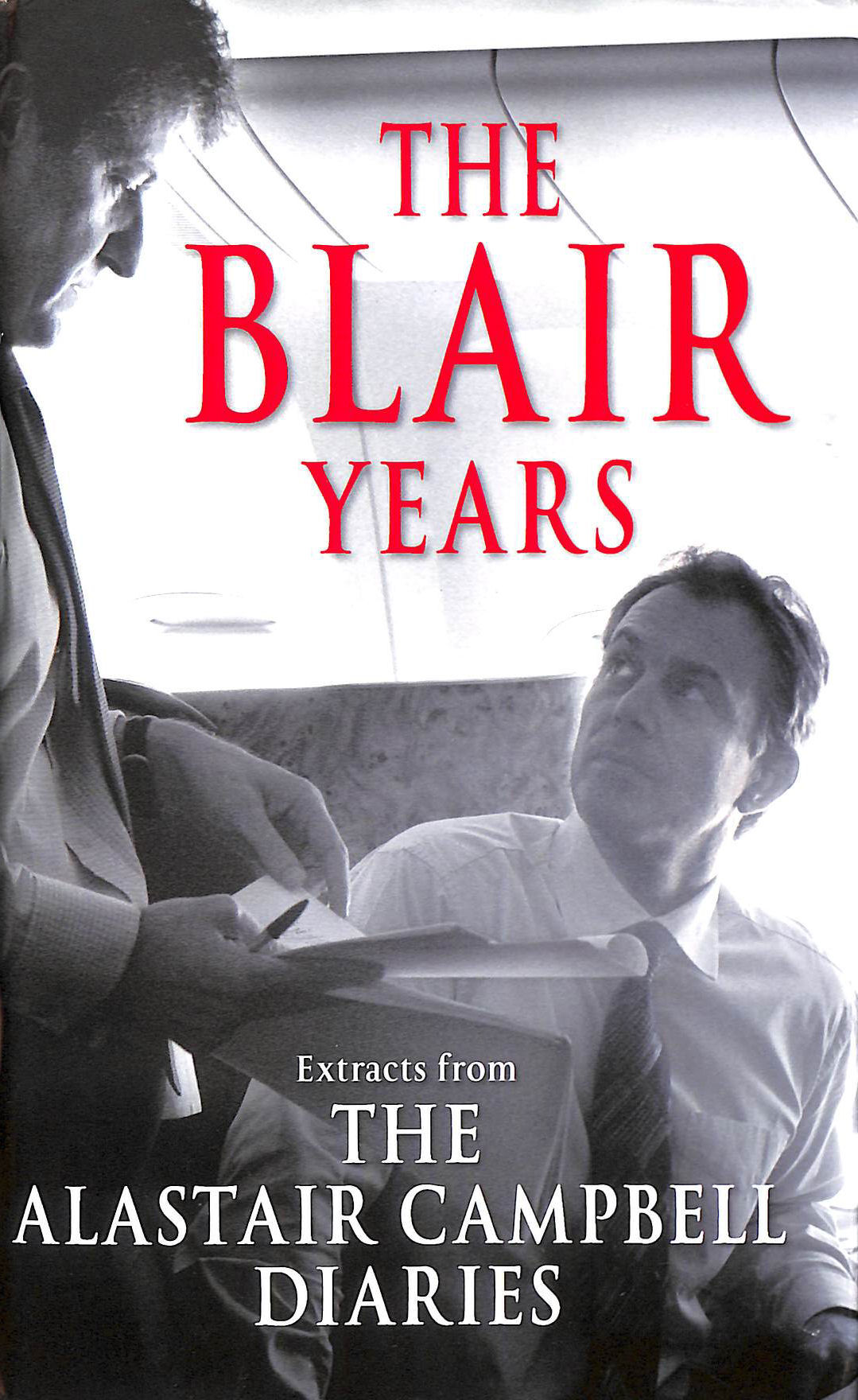 Image for The Blair Years: Extracts from The Alastair Campbell Diaries