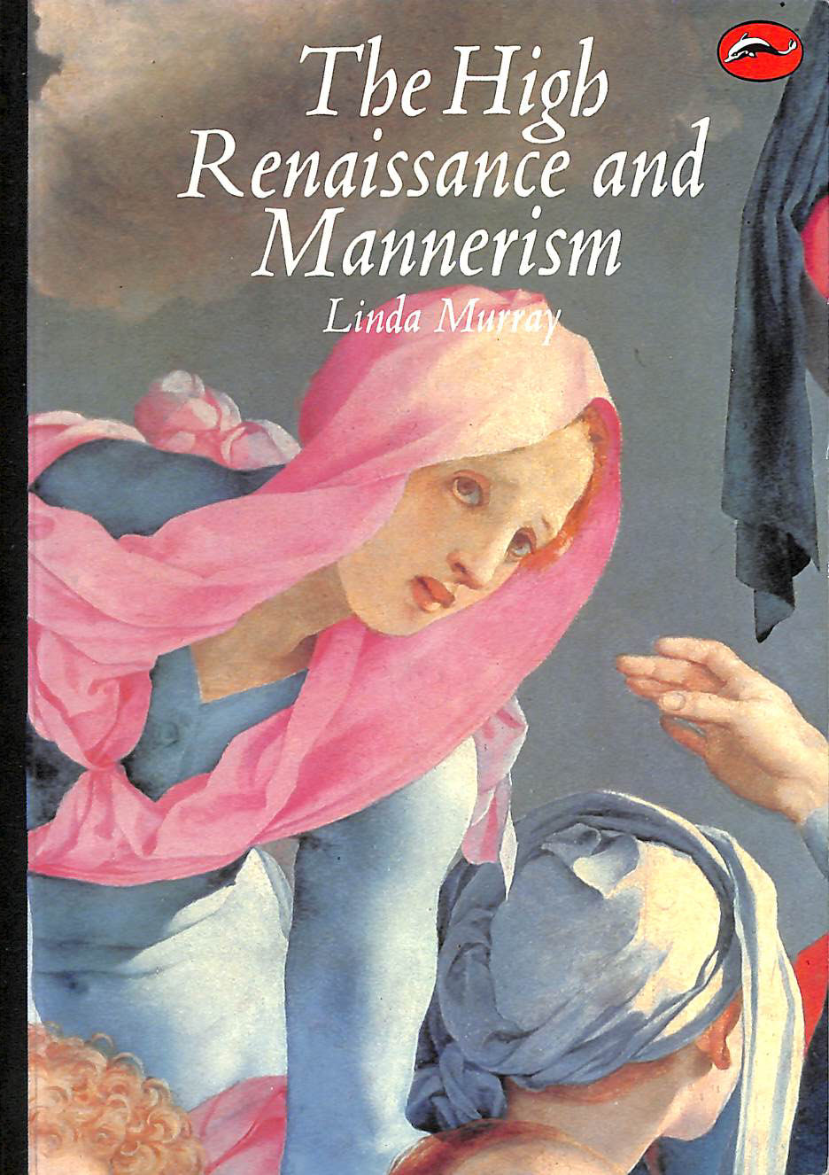 Image for The High Renaissance and Mannerism: Italy, the North and Spain 1500-1600 (World of Art)