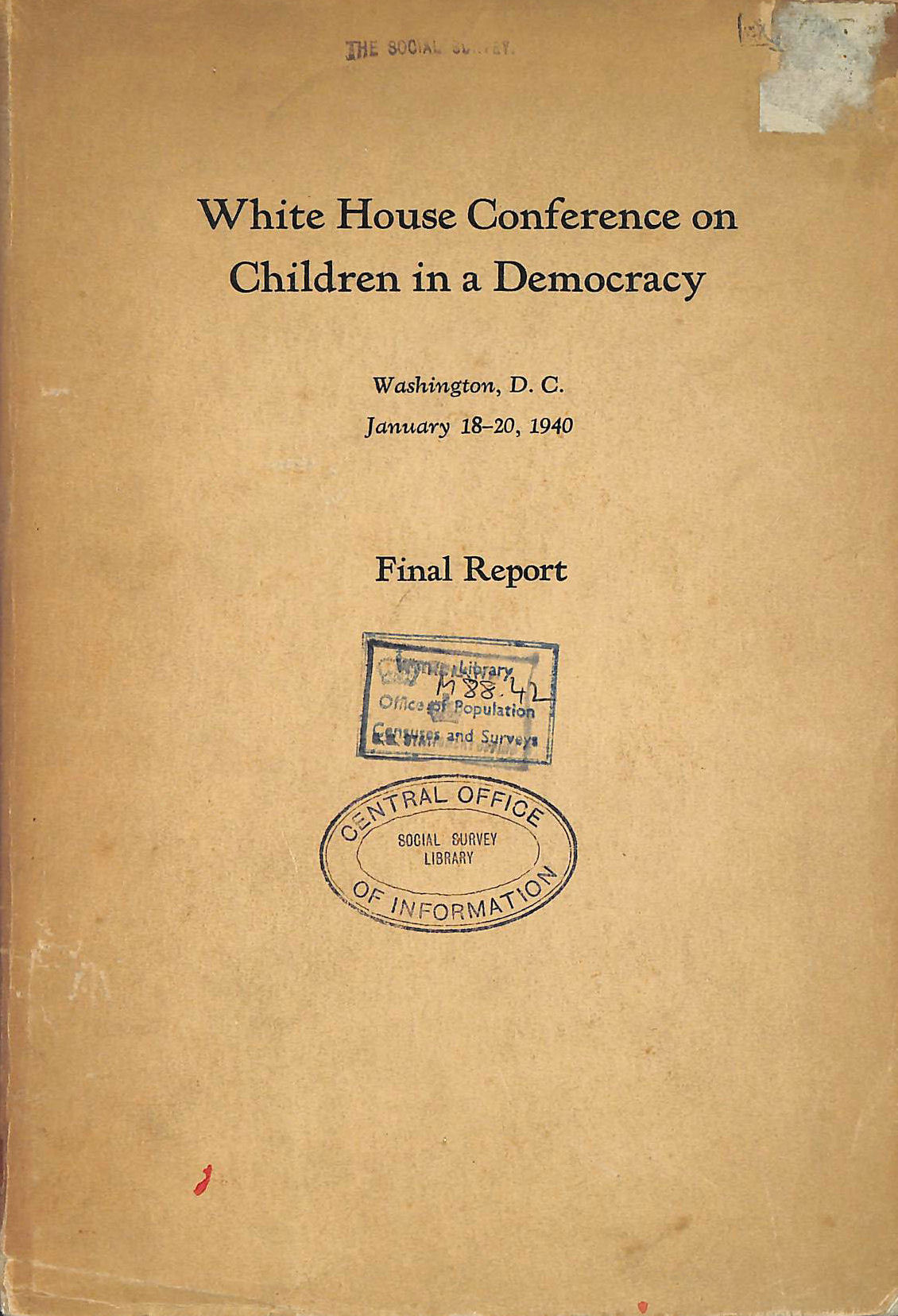 Image for White House Conference On Children In A Democracy; Final Report