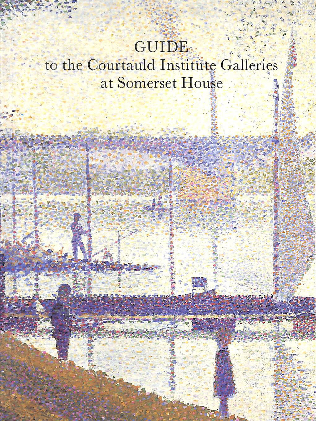 Image for Guide to the Courtauld Institute Galleries At Somerset House